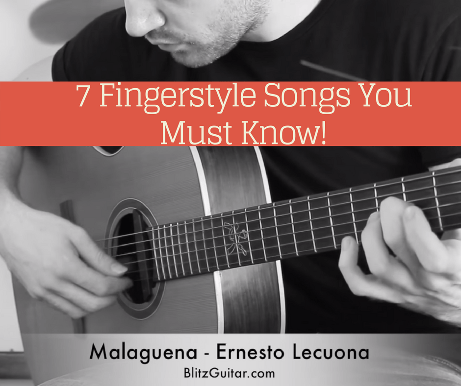 7 Fingerstyle Songs you Must Know.
