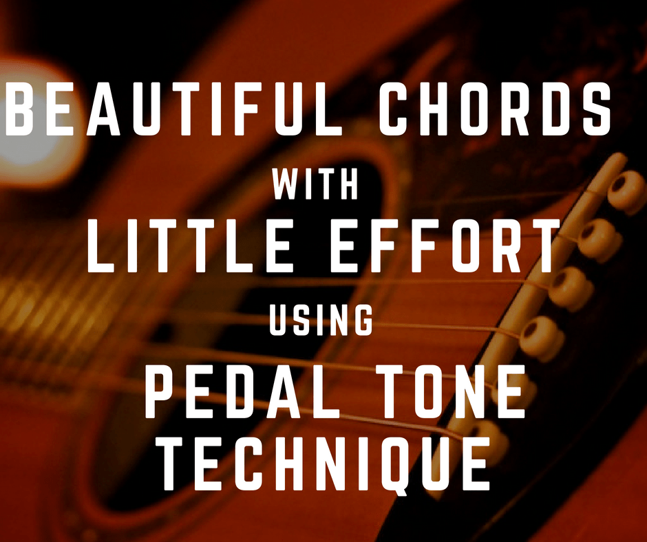 Beautiful Chords With Little Effort Using Pedal Tone Fingerstyle