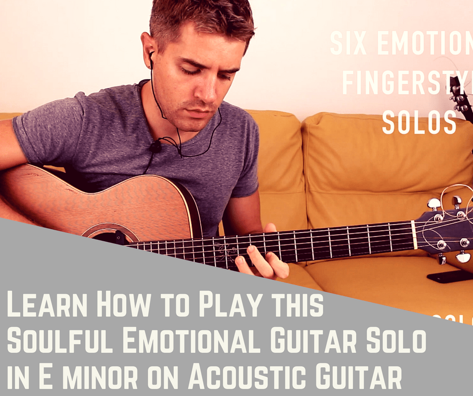 learn how to play this soulful emotional guitar solo in e minor on acoustic guitar. Black Bedroom Furniture Sets. Home Design Ideas