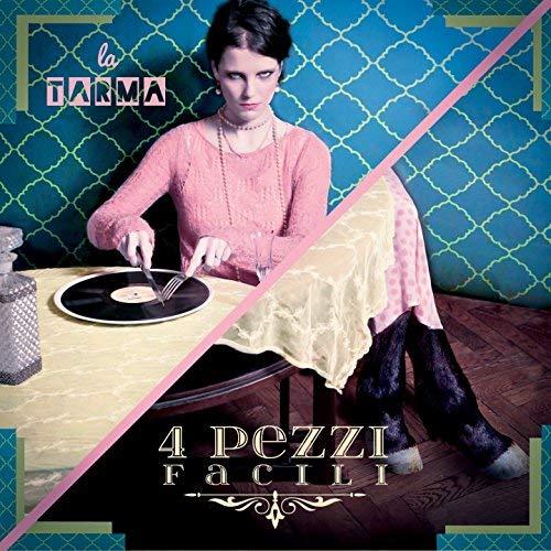 "La Tarma ""4 pezzi facili"" (2015)"
