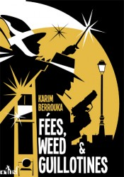 fees, weed & guillotines