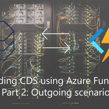 Extending Common Data Service using Azure Function – Part 2: Outgoing scenario