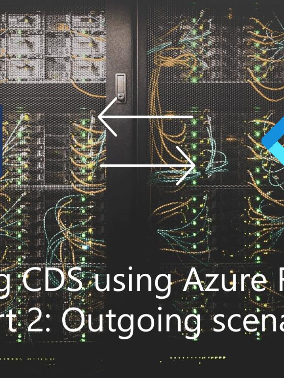 Extending Common Data Service using Azure Function – Part 2: Outgoing scenario