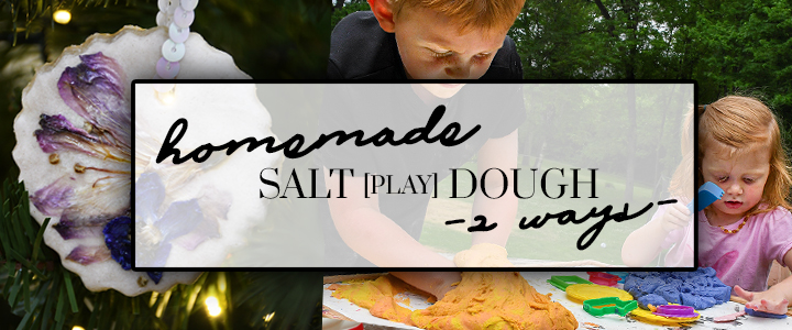 Salt Dough Recipe – 2 Ways!