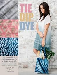 Tie Dip Dye by Pepa Martin and Karen Davis