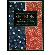 Shibori: the inventive art of Japanese shaped resist dyeing by Yoshiko Iwamoto Wada, Mary Kellog Rice and Jane Barton