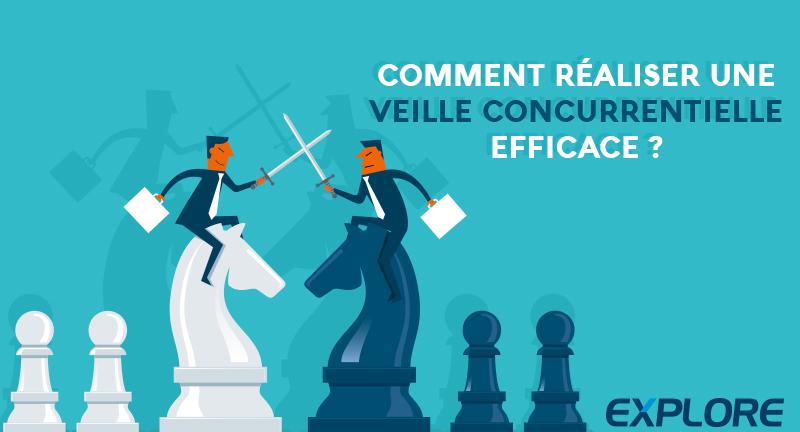 Comment réaliser une veille concurrentielle efficace ?