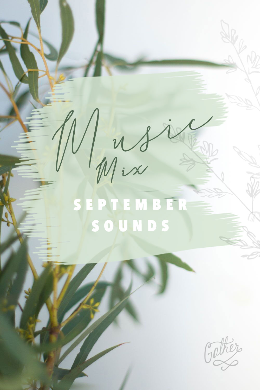 September Sounds, A Music Mix | Gather Goods Co