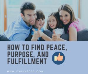 How to find peace purpose and fulfillment at home