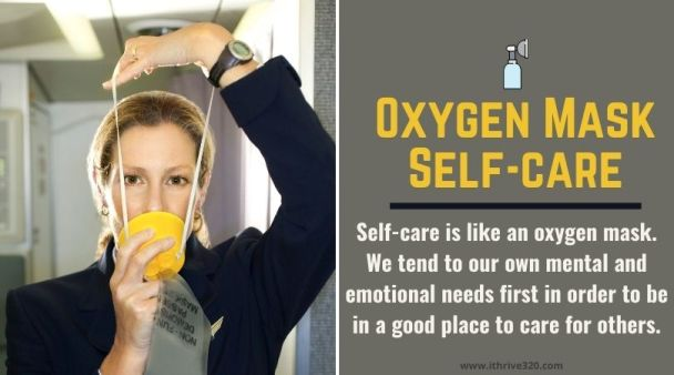 Oxygen Mask Self-Care - Caring for us so we can care for others