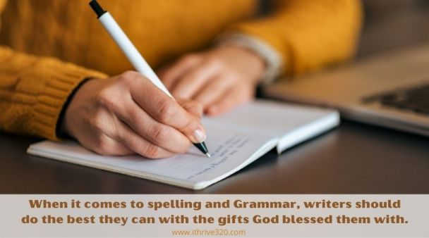 Spelling, grammar, good writing, and God's gifts