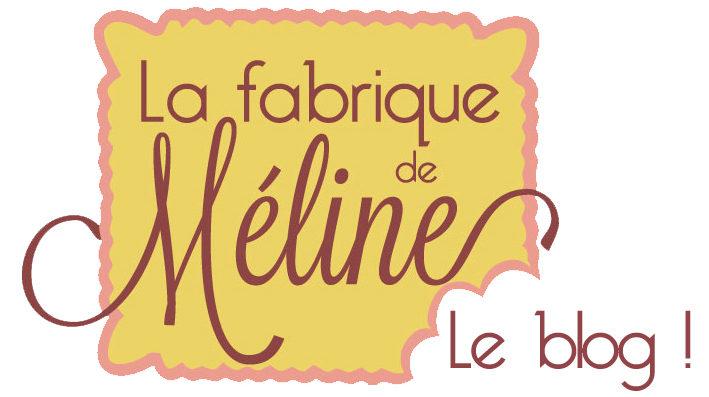 La fabrique de Méline