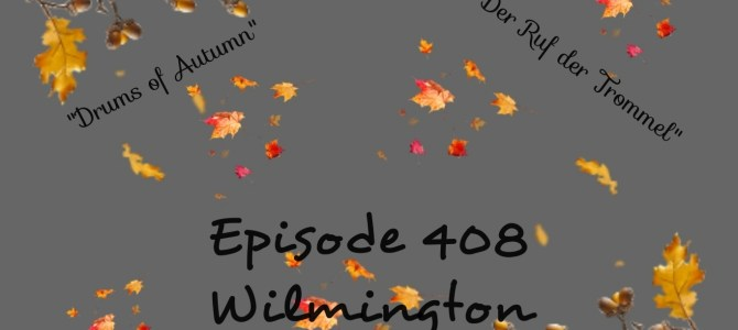Episode 408: Wilmington