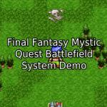 Final Fantasy Mystic Quest Battlefield System Tutorial (RM2K3)