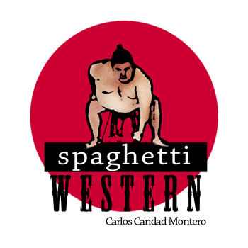 Spaghetti Western, de Carlos Caridad Montero