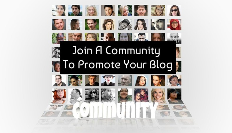 Join A Community To Promote Your Blog