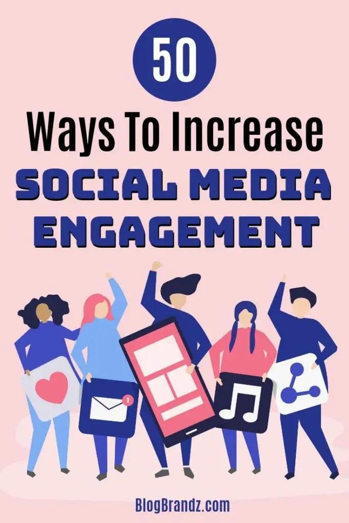 50 Ways To Increase Social Media Engagement