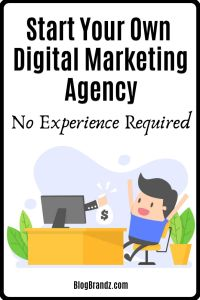 Start Your Own Digital Marketing Agency No Experience Required