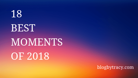 18 Best moments of 2018