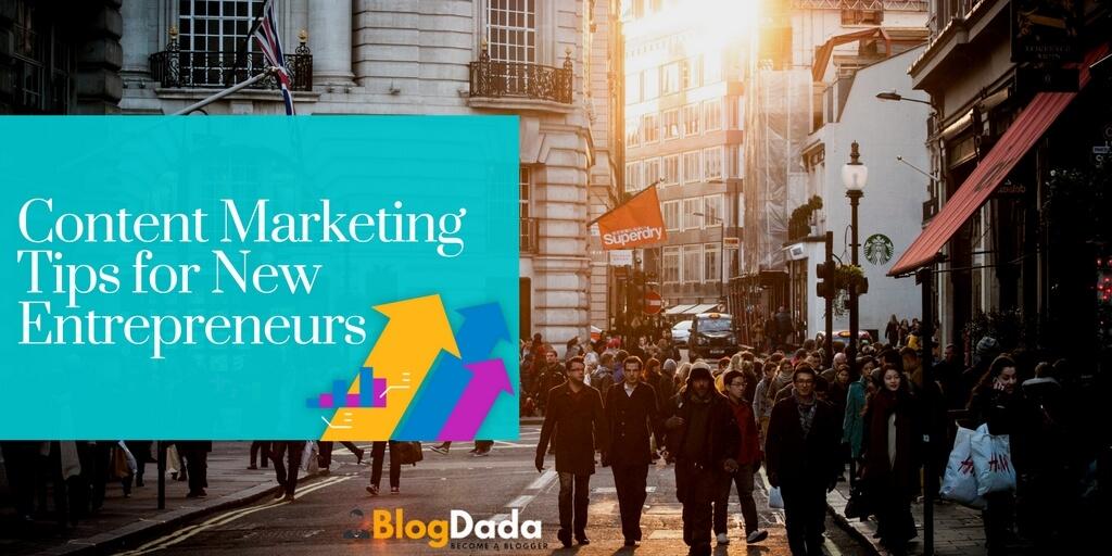 Best Content Marketing Tips for New Entrepreneurs