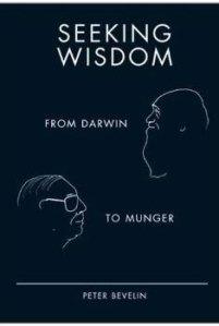 Seeking wisdom from darwin to munger