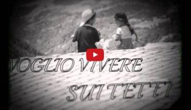Stefano Quale e Lucio Disagio, Voglio vivere sui tetti - Video
