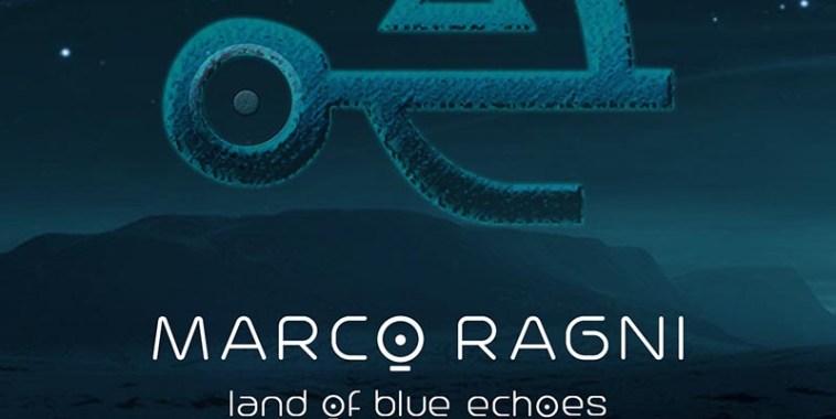Marco Ragni, Land Of Blue Echoes