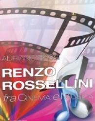 Adriano Bassi: Renzo Rossellini, fra Cinema e Musica