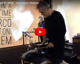 Marco Testoni - NEM - Once In A Lifetime | copertina Video