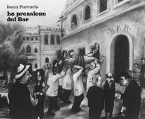 Luca Ferraris La pressione dei Bar copertina