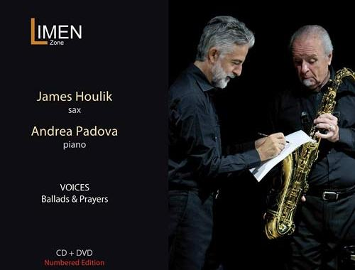 Andrea Padova e James Houlik - Voices - Ballads e Prayers disco