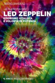 Tiberio Snaidero - La filosofia dei Led Zeppelin - libro