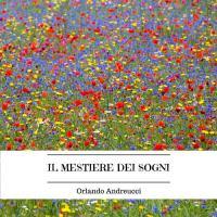 Orlando Andreucci - Il mestiere dei sogni
