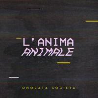 Onorata Società - L'Anima Animale - copertina disco
