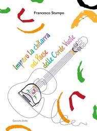 Francesco Stumpo - Imparo la chitarra nel Paese delle Corde Vuote - libro
