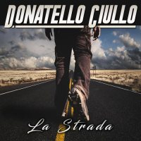 La Strada - Donatello Ciullo - copertina disco