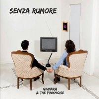 Giumara & The Pinknoise, Senza Rumore - Copertina album