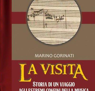 Copertina libri di Marino Gorinati: La visita. Storia di un viaggio agli estremi confini della musica