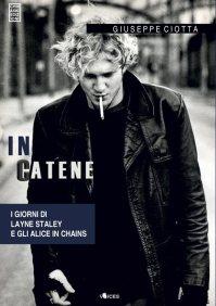 Layne Staley nella copertina del libro IN CATENE