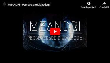 Copertina del video di MEANDRI: Perseverare Diabolicum