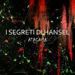 Copertina disco I Segreti di Hansel: Atacama