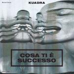 copertina del disco di Kuadra: Cosa ti è successo
