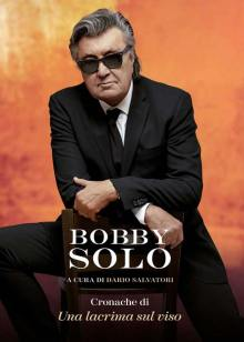 BOBBY SOLO in copertina del libro Cronache di una Lacrima sul viso