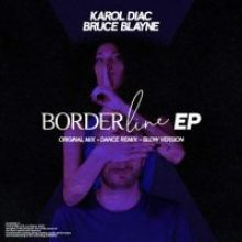 copertina dell'ep Borderline di Karol Diac e Bruce Blayne