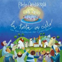 copertina disco di Paolo Capodacqua: La Torta in cielo con 100 candeline per Gianni Rodari