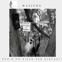 Copertina album di Wasichu: Non è un disco per giovani