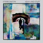 Copertina disco degliStereonoon: Yeah. And Stuff EP