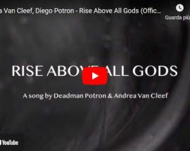 Copertina del video di Andrea Van Cleef, Diego Potron: Rise Above All Gods