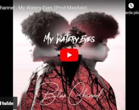 copertina del video delle Blue Channel: My Watery Eyes