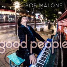 Bob Malone al pianoforte in copertina del disco Good People